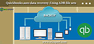 QuickBooks Auto Data Recovery : Using ADR File Sets to Recover Data