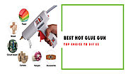 Best Hot Glue Gun Reviews in 2018 - What are the Top Choices?
