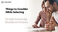 Factors to Consider While Hiring Android App Development Company