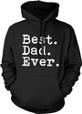 Best. Dad. Ever. Mens Sweatshirt, Father's Day Best Dad Ever Pullover Hoodie