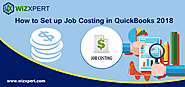QuickBooks Job Costing 2018: how to set up?- Latest QuickBooks tutorial