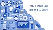 When Should You Hire an SEO Expert