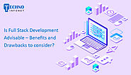 Is Full Stack Development Advisable – Benefits and Drawbacks to consider? – Techno Infonet