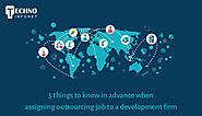 5 things to know in advance when assigning outsourcing job to a development firm – Techno Infonet