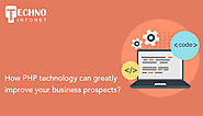 How PHP technology can greatly improve your business prospects?