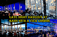 Late Night Hangout At Bars With A View London – Golden Bee