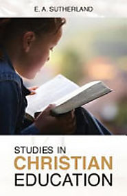 Studies in Christian Education - E. A. Sutherland - Google Books