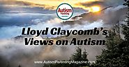 Lloyd Claycomb's Views on Autism - Autism Parenting Magazine