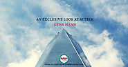 An Exclusive Look at AUTISM With Gena Mann - Autism Parenting Magazine