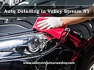 Auto detailing in valley stream ny by Valley Stream Car Wash - issuu
