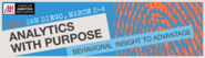 2014 Analytics with Purpose: Behavioral Insight to Advantage - American Marketing Association