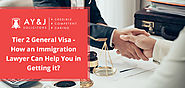 Tier 2 General Visa - How an Immigration Lawyer Can Help You in Getting it - A Y & J Solicitors