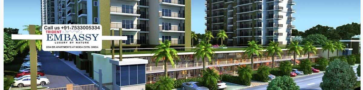 Headline for Trident Embassy - Flats, Apartment, Low Cost Price in Noida Extension