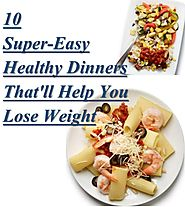 Top 10 Super-Easy Healthy Dinners That'll Help You Lose Weight