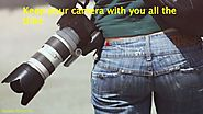 Keep your camera with you all the time