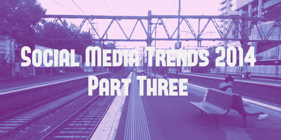 Social Media Trends (Part Three)