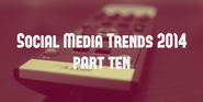 Social Media Trends 2014 (Part 10): Viral Video Marketing Obsession Continues