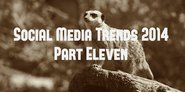 Social Media Trends 2014 (Part 11): Google, but not as you know it