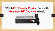 Which DTH Service Provider Tops with Maximum HD Channels in India