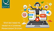 Why Do I Need to Invest In a Learning Management System?