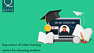Importance of online learning system for educating students