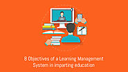8 Objectives of a Learning Management System in Imparting education – Online Learning Management System