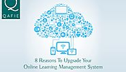 8 Reasons to Upgrade Your Online Learning Management System