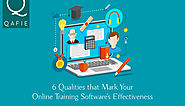 6 Qualities that Marks The Effectiveness of Your Online Training Software