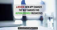 A Review: New App Changes the Way Families Find Autism Friendly Businesses - Autism Parenting Magazine