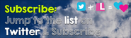 Subscribe - Jump to the list on Twitter & Subscribe