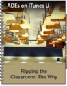 Flipping the Classroom: The Why and the How