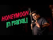 Honeymoon In Manali | Stand Up Comedy by Jeeveshu | Comedy Munch
