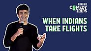 Treebo Comedy Trips - Varun Thakur in Bengaluru - When Indians Take Flights