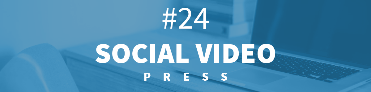 Headline for #24 SocialVideo Press [15-21.01.2018]
