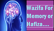 Wazifa for Memory or Hafiza | Best Amal For Love | Best Lost Love Back Wazifa Dua Amal