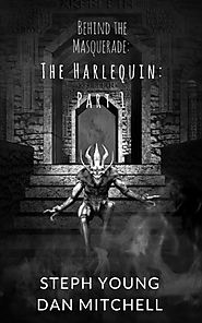Behind the Masquerade: The Harlequin: Part 1: (Volume 1)