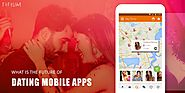 Best Future of Dating Mobile Apps | FIFIUM