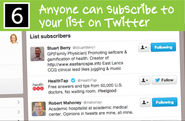 Anyone can subscribe to your list on Twitter