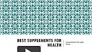 Shop Only The Best Supplements for Health