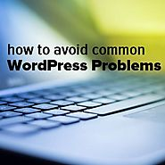 Avoid WordPress problems - How to fix WP problems as they arise