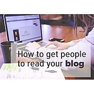 How to get people to read your blog - How to get your noticed by Google