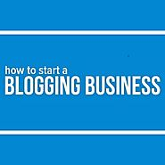 How to start a blogging business - 8 steps to get started with your blog