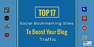 Top 17 Social Bookmarking Sites To Boost Your Blog Traffic