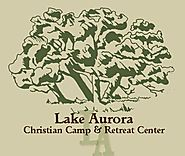 LAKE AURORA CHRISTIAN CAMP & RETREAT CENTER