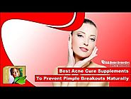 Best Acne Cure Supplements to Prevent Pimple Breakouts Naturally