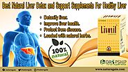 Best Natural Liver Detox and Support Supplements for Healthy Liver
