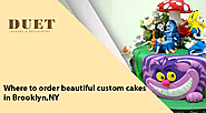 Where to order beautiful custom cakes in Brooklyn, NY