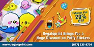 Fabulous Flat 20%OFF on Puffy Stickers Printing! Regaloprint Brings You A Huge Discount On Printing -- RegaloPrint.Co...