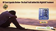 NF Cure Capsules Review The Real Truth behind this Nightfall Treatment