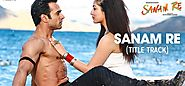 SANAM RE SONG LYRICS 2016 - ARJIT SINGH | LYRICS FEAT